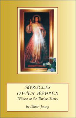 Miracles Often Happen: Witness to the Divine Mercy