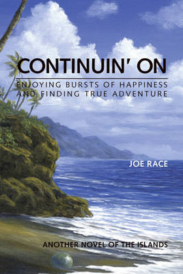 Continuin' on: Enjoying Bursts of Happiness and Finding True Adventure