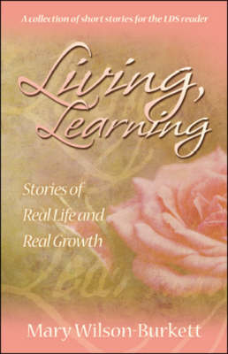 Living, Learning: Stories of Real Life and Real Growth
