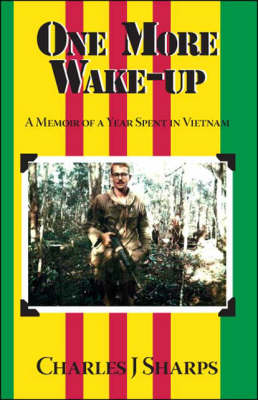 One More Wake-up: A Memoir of a Year Spent in Vietnam