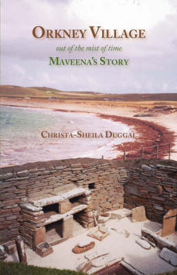 Orkney Village: Out of the Mist of Time - Maveena's Story