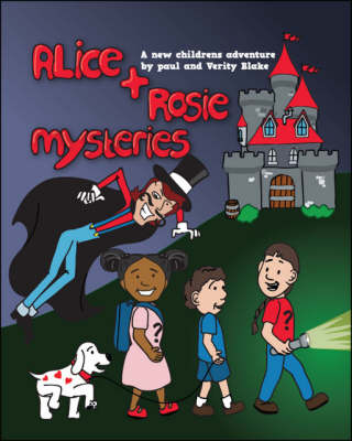 Alice and Rosie Mysteries: A New Childrens Adventure