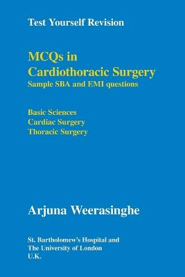 MCQs in Cardiothoracic Surgery: Sample SBA and EMI Questions - Basic Sciences, Cardiac Surgery, Thoracic Surgery
