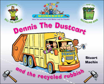 Dennis the Dustcart and the Recycled Rubbish