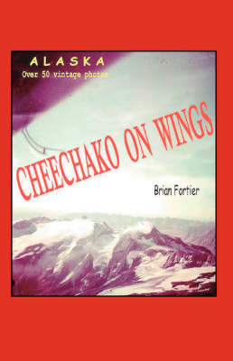 Cheechako On Wings