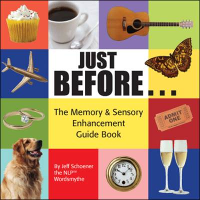 Just Before: The Memory and Sensory Enhancement Guide Book