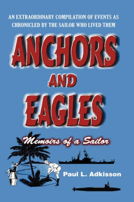 Anchors and Eagles: Memoirs of a Sailor The Revised Second Edition