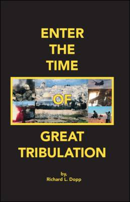 Enter the Time of Great Tribulation