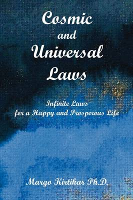 Cosmic and Universal Laws Infinite Laws for a Happy and Prosperous Life