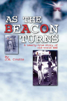 As the Beacon Turns: A Nearly-true Story of Old-world EMS