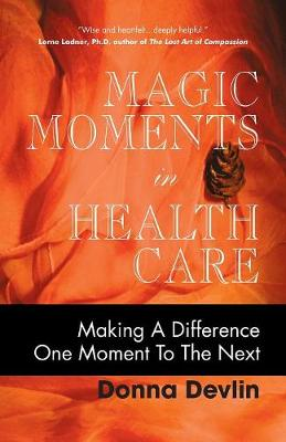 Magic Moments in Health Care: Making a Difference One Moment to the Next
