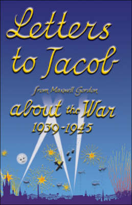 Letters to Jacob: About the War 1939-1945