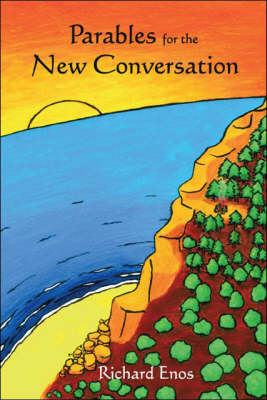 Parables for the New Conversation