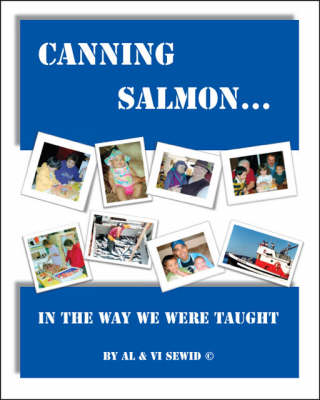 Canning Salmon... in the Way We Were Taught