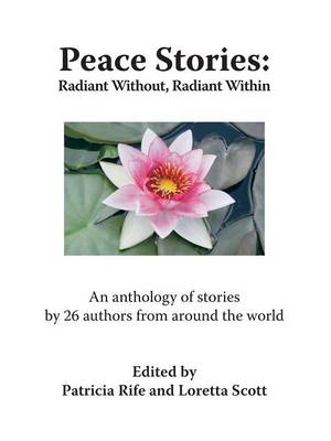 Peace Stories: Radiant without, Radiant within