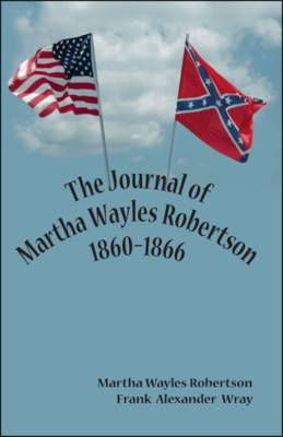 The Journal of Martha Wayles Robertson 1860-1866