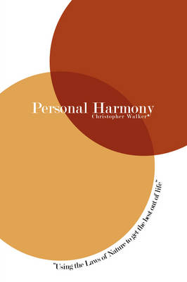 Personal Harmony: Using the Laws of Nature to Get the Best Out of Life