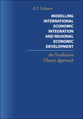 Modelling International Economic Integration and Regional Economic Development: An Oscillation Theory Approach