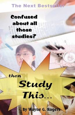 Confused About All Those Studies?: Then Study This...