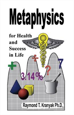 Metaphysics for Health and Success in Life