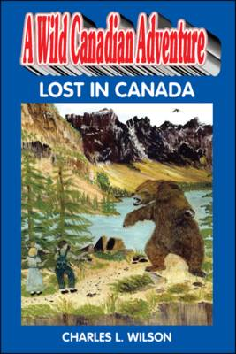 A Wild Canadian Adventure: Lost in Canada