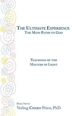 The Ultimate Experience / The Many Paths to God: Teachings of the Masters of Light Book 7