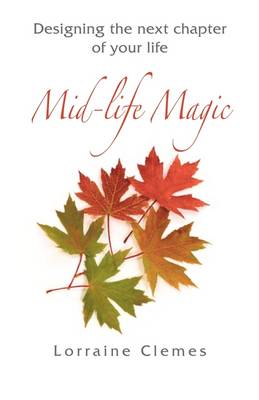 Mid-life Magic: Designing the Next Chapter of Your Life