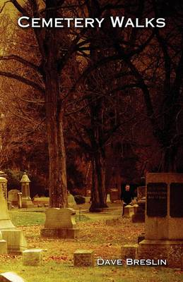 Cemetery Walks: And Other Writings