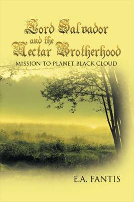Lord Salvador and the Nectar Brotherhood: Mission to Planet Black Cloud