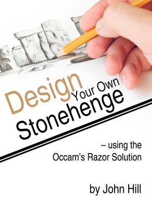 Design Your Own Stonehenge Using the Occam's Razor Solution
