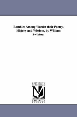 Rambles Among Words: Their Poetry, History and Wisdom. by William Swinton.