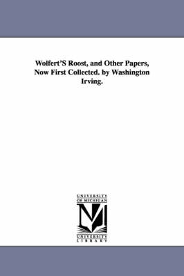 Wolfert's Roost, and Other Papers, Now First Collected. by Washington Irving.