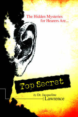 Top Secret: The Hidden Mysteries for End Time Hearers Are