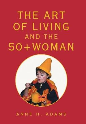 The Art of Living and the 50+ Woman