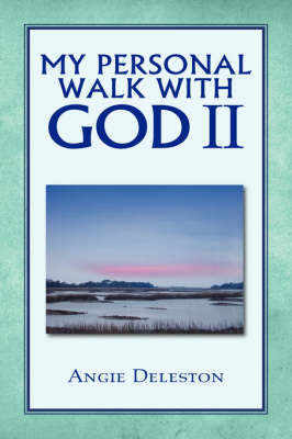 My Personal Walk with God II