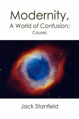 Modernity, a World of Confusion: Causes