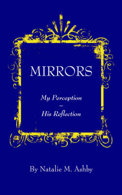 Mirrors: My Perception - His Reflection