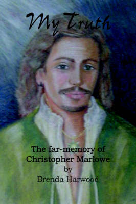 My Truth: The Far-memory of Christopher Marlowe