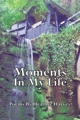 Moments In My Life