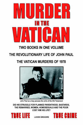 Murder in the Vatican: The Revolutionary Life of John Paul and The Vatican Murders of 1978