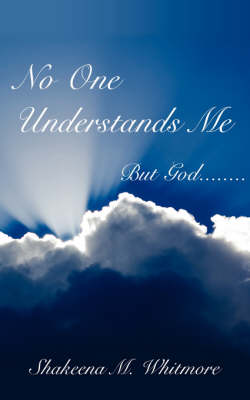 No One Understands Me: But God...