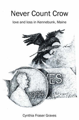 Never Count Crow: Love and Loss in Kennebunk, Maine