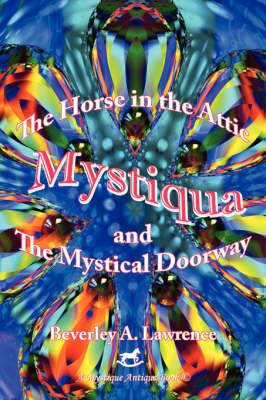 Mystiqua: The Horse in the Attic and The Mystical Doorway