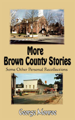 More Brown County Stories: Some Other Personal Recollections