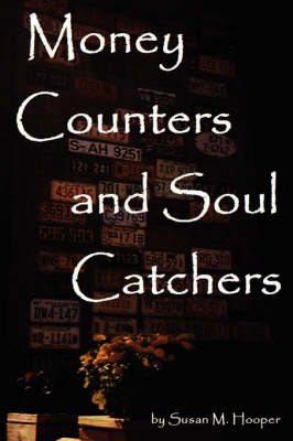 Money Counters and Soul Catchers