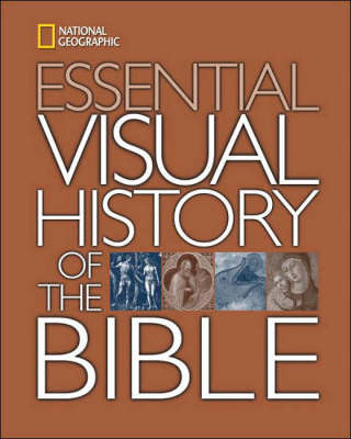 """""""National Geographic"""" Essential Visual History of the Bible"""