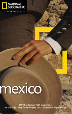 National Geographic Traveler Mexico, 3rd Edition