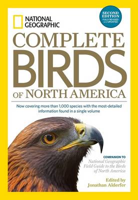 National Geographic Complete Guide To The Birds Of North America, 2Nd Edition