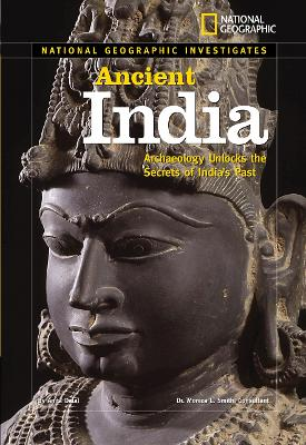 National Geographic Investigates: Ancient India : Archaelogy Unlocks the Secrets of India's Past (National Geographic Investigates )