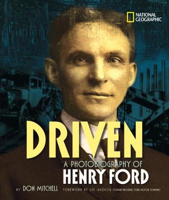 Driven: A Photobiography of Henry Ford (Photobiographies Series)